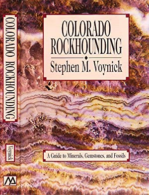 Colorado Rockhounding: A Guide to Minerals, Gemstones, and Fossils