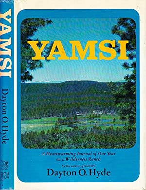 Yamsi A Heartwarming Journal of One Year on a Wilderness Ranch