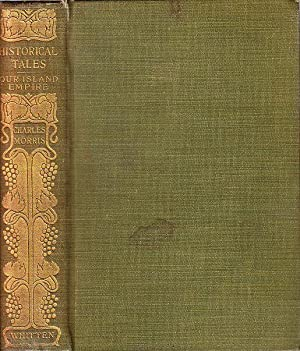 Our Island Empire Historical Tales The Romance: Morris, Charles