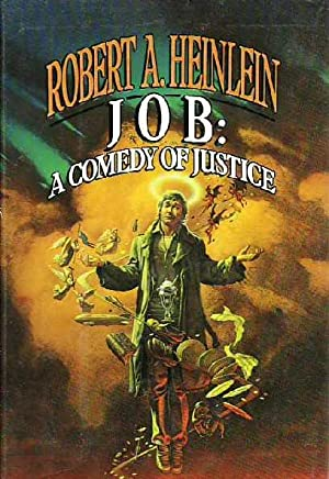 Job: A Comedy of Justice: Heinlein, Robert A[nson]