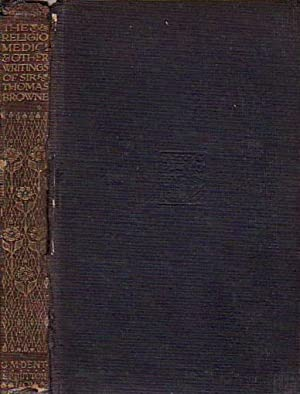 The Religio Medici and Other Writings EVERYMAN'S: Browne, Sir Thomas