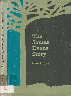 The James Evans Story: Shipley, Nancy [Sommerville]