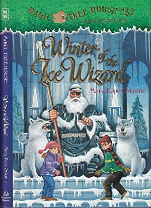 Winter of the Ice Wizard MAGIC TREE HOUSE # 32