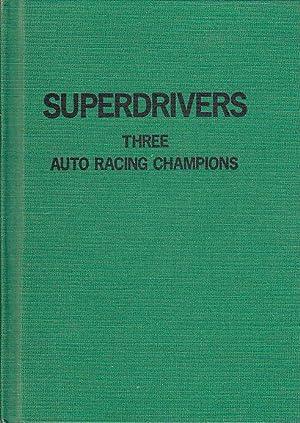 Superdrivers: Three Auto Racing Champions: Libby, Bill