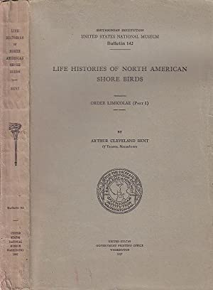 Life Histories of North American Shore Birds Order Limicolae (Part 1) Bulletin 142 Smithsonian In...