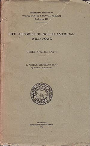 Life Histories of North American Wild Fowl Orders Anseres (Part) Bulletin 130 Smithsonian Institu...