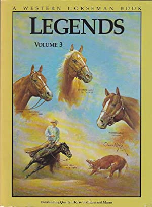 LEGENDS: Volume 3 Outstanding Quarter Horse Stallions and Mares