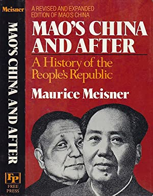 Mao's China and After: A History of: Meisner, Maurice