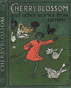 Cherry Blossom and Other Stories from Grimm: Grimm Brothers
