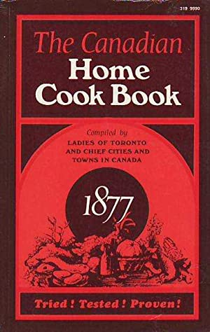 The Canadiana Home Cook Book: Ladies of Toronto