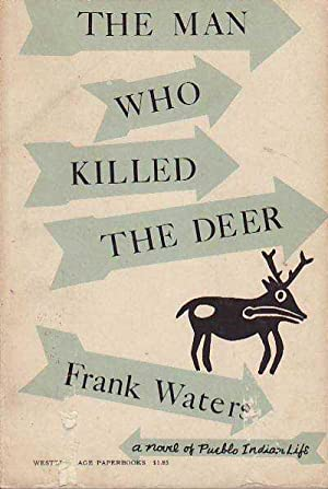 The Man Who Killed The Deer A Novel of Pueblo Life