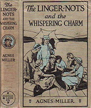 The Linger-Nots and the Whispering Charm or the Secret from Old Alaska THE LINGER-NOTS SERIES # 4: ...
