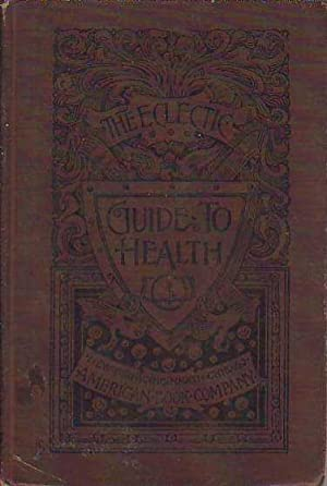 The Eclectic Physiology or Guide to Health