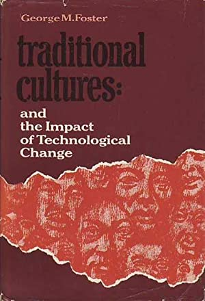 Traditional Cultures: And the Impact of Technological Change