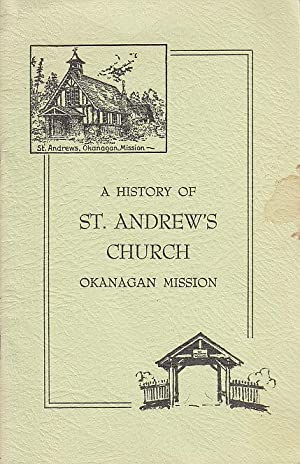 A History of St. Andrew's Church February 19th, 1911 to February 19th, 1961 The First Fifty Years...