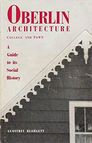 Oberlin Architecture, College and Town: A Guide to Its Social History