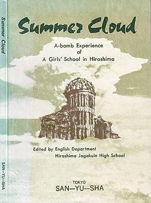 Summer Cloud A-Bomb Experience of A Girls' School in Hiroshima: English Department, Hiroshima ...