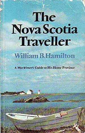 The Nova Scotia Traveller: A Maritimer's Guide to His Home Province