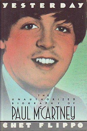 Yesterday: The Unauthorized Biography of Paul McCartney: Flippo, Chet