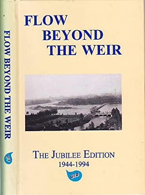 Flow Beyond the Weir Where Irrigation Developed The Jubilee Edition 1944-1994