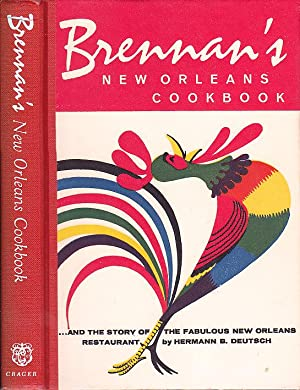 Brennan's New Orleans Cookbook with the Story of the Fabulous New Orleans Restaurant