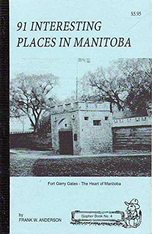 91 Interesting Places in Manitoba GOPHER BOOKS SERIES # 4
