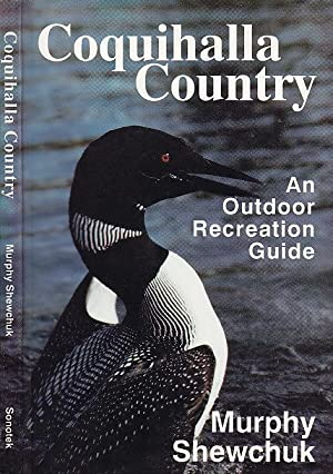 Coquihalla Country : An Outdoor Recreational Guide