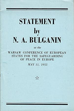 Statement By N. A. Bulganin at the Warsaw Conference of European States for the Safeguarding of P...