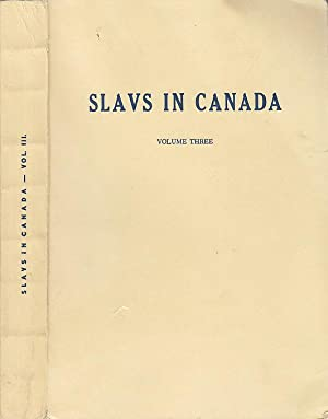 Slavs in Canada Volume Three Proceedings of the Third National Conference on Canadian Slavs