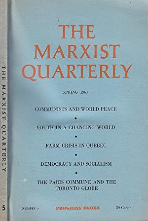 The Marxist Quarterly Number 5 Spring 1963