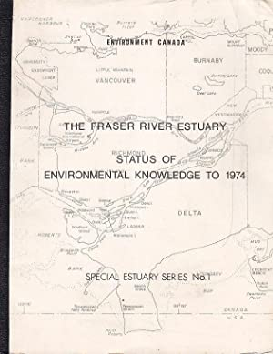 The Fraser River Estuary Status of Environmental Knowledge to 1974 Report of the Estuary Working ...