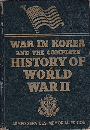 War in Korea And The Complete History of World War II