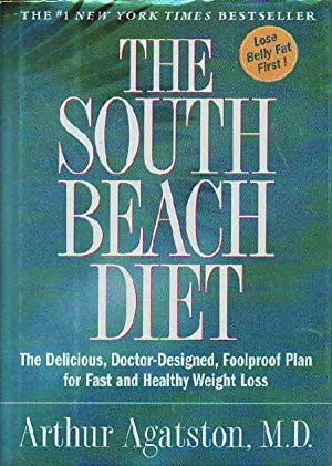 The South Beach Diet: The Delicious, Doctor-Designed, Foolproof Plan for Fast and Healthy Weight ...