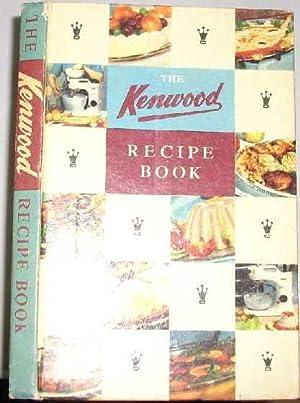 Kenwood Recipe Book: Kenwood Manufacturing Company
