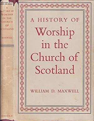 A History of Worship in the Church of Scotland