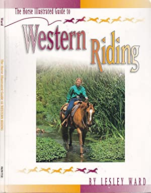 The Horse Illustrated Guide to Western Riding
