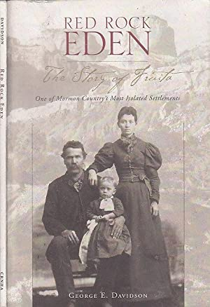 Red Rock Eden The Story of Fruita One of Mormon Country's Most Isolated Settlements