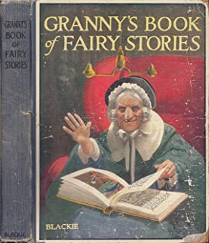 Granny's Book of Fairy Stories: Grimm; Anderson; Perrault