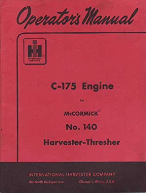 Operator's Manual C-175 Engine for McCormick No. 140 Harvester-Thresher