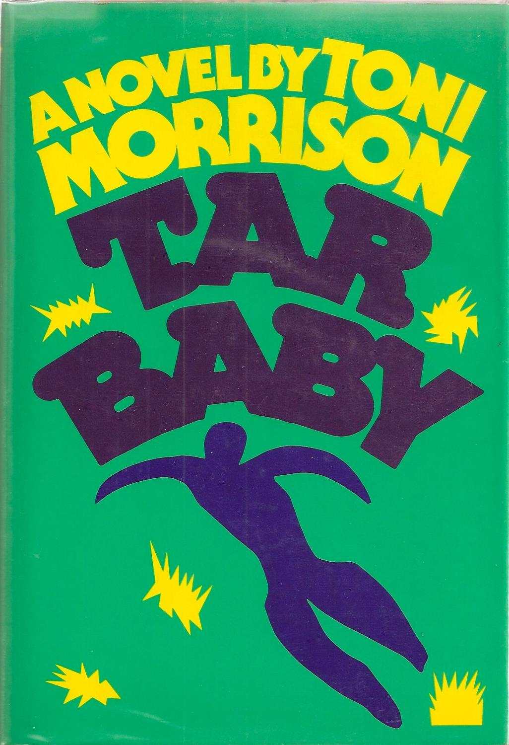 A book report on tar baby the fourth novel by toni morisson a book report on tar baby the fourth novel by toni morisson tar baby by toni fandeluxe Choice Image