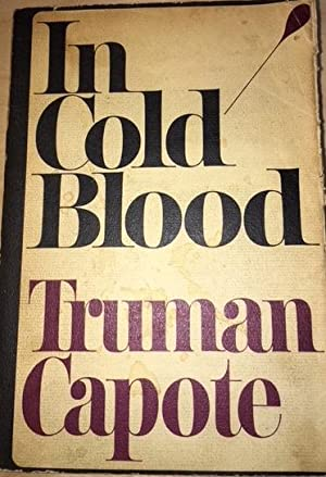 IN COLD BLOOD. A True Account of: Capote, Truman