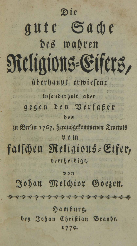 Die gute Sache des wahren Religions-eifers, überhaupt erwiesen:: insonderheit aber gegen den ...