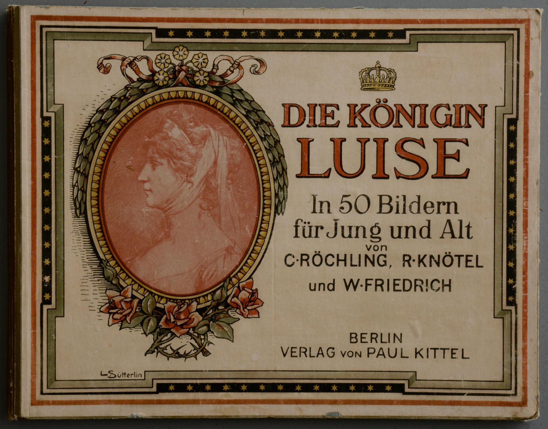 Die Königin Luise. In 50 Bildern für: RÖCHLING, C., R.