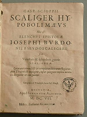 Scaliger Hypobolimaeus: Hoc est: elenchus epistolae Iosephi Burdonis Pseudoscaligeri de vetustate &...