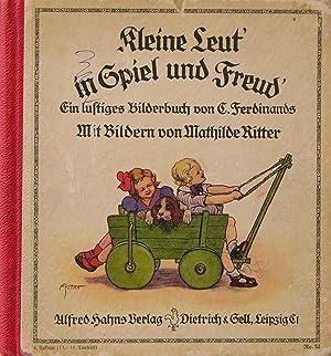 Kleine Leut' in Spiel und Freud'. Mit Bildern von Mathilde Ritter.: FERDINANDS, C(arl).