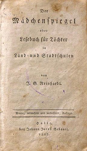Der Mädchenspiegel oder Lesebuch für Töchter in Land- und Stadtschulen.:: REINHARDT,...