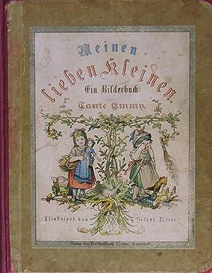 Meinen lieben Kleinen.: Ein Bilderbuch von der Tante Emmy.: GIEHRL), Emmy.