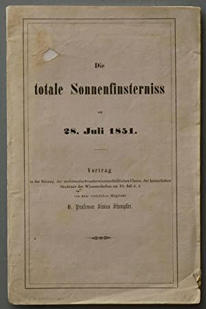 Die totale Sonnenfinsterniss am 28.Juli 1851.: ASTRONOMIE - STAMPFER, S(imon).