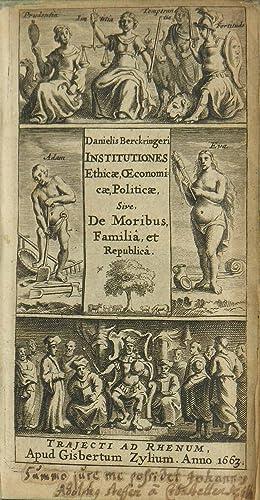 Institutiones Ethico-Oeconomico-Politicae: sive de moriibus, familia, republica.:: BERCKRINGER, ...