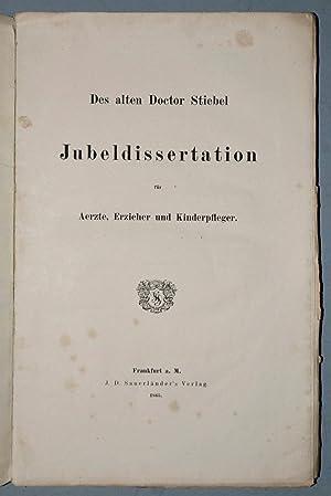 Des alten Doctor Stiebel Jubeldissertation für Aerzte, Erzieher und Kinderpfleger.:: STIEBEL, ...